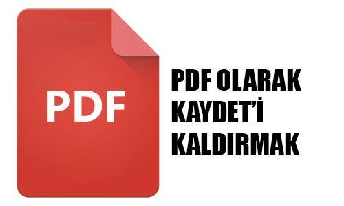 PDF Olarak Kaydet'i CMD Komutu İle Kaldırmak