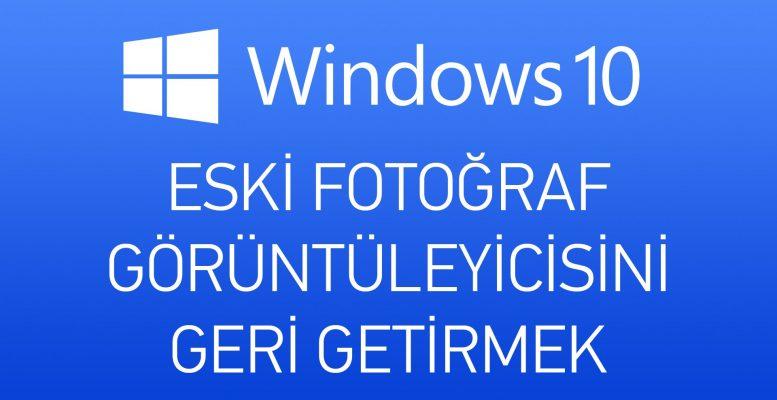win-10-fotograf-goruntuleyici-777x400-nasilcozerimcom